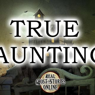 True Hauntings | Paranormal, Supernatural, Horror