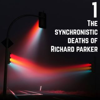 Stop Light Stories 1 - The Synchronistic Deaths of Richard Parker