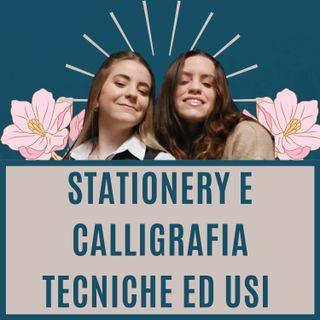 Ep.3 - Stationery e Calligrafia. Tecniche ed usi