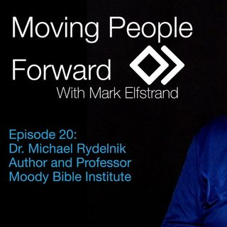 Moving People Forward S1 E20 Dr Michael Rydelnik