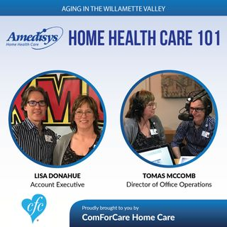 6/13/17: Lisa Donahue and Tomas McComb with Amedisys Home Health | Home Health Care 101 | Aging In The Willamette Valley with John Hughes