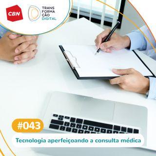 Transformação Digital CBN #43 - Sistema promete gravar e transcrever a consulta médica