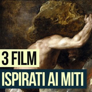 Puntata 24 - 3 FILM ISPIRATI A MITI feat. Fillole