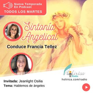 Sintonía Angelical - Hablemos de ángeles con Jeanlight Osilia