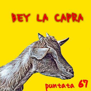 Puntata 67 - Bey la capra