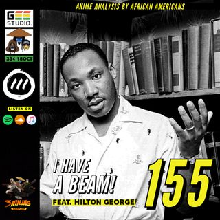 Issue #155: I Have A Beam! feat. Hilton George of BlerDCon