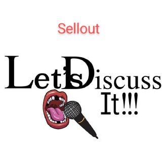 Sellout: Let's Discuss Iit!!!