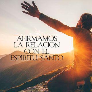 Afirmamos la relación con el Espíritu Santo - 3° Culto