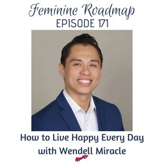 FR Ep #171 How to Live Happy Every Day with Wendell Miracle