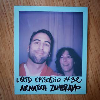 #32: Arantxa Zambrano - Actriz guerrera