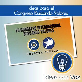 Ideas para el Congreso Buscando Valores