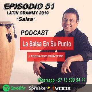 "EPISODIO 51-LATIN GRAMMY 2019 ""Salsa"""