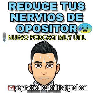 #28 REDUCE TUS NERVIOS DE OPOSITOR CON ESTOS 5 CONSEJOS