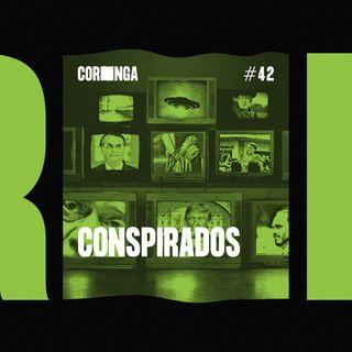 #42 - Conspirados