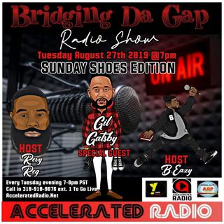 Bridging Da Gap Radio Show 8/27/19 *Gil Gatsby*