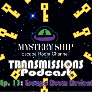 Ep13 Escape Room Review: Bad Blood - Mystery Ship Transmissions Podcast