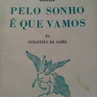 """""""Sinal"""" em """"Pelo sonho é que vamos"""" - Sebastião Da Gama"""