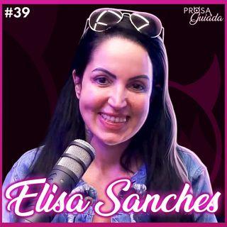 ELISA SANCHES - Prosa Guiada #39