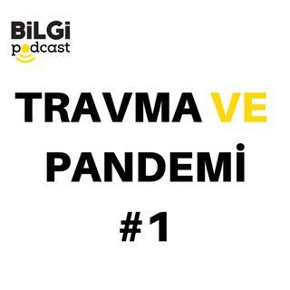 Travma ve Pandemi #1: [Sosyal Mesafeli Kayıt] Tamer Aker - Foucault Sarkacı; Pandemi'den Panfobi'ye | 22 Nisan 2020