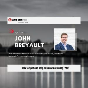 How to spot and stop misinformation with John Breyault Ep 244 mixdown