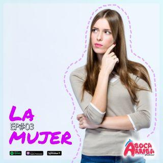 EP#03 - La mujer