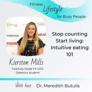 16. Stop counting; start living: intuitive eating 101 | Kierston Mills