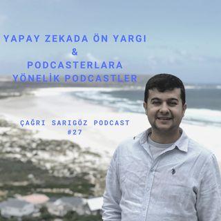 #27 Yapay Zekada Ön Yargı, Podcasterlara yönelik Podcastler