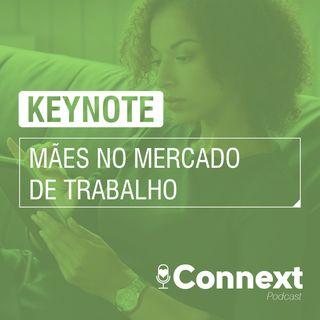 Keynote #4 - Mães no mercado de trabalho