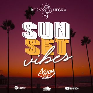 Sunset Vibes Sessions - Rosa Negra Resto Lounge