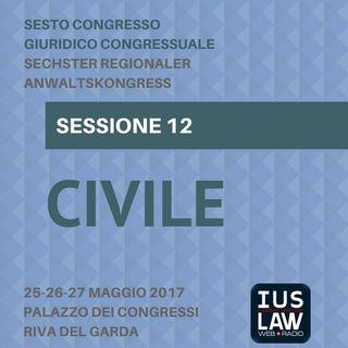 Sessione 12 - Civile - VI Congresso Giuridico Distrettuale Rovereto - Trento - Bolzano