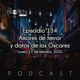 134 - Bropien - Amores de terror y datos de los Óscares