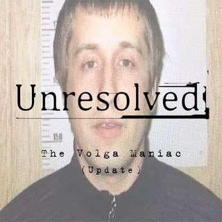 The Volga Maniac (Update)