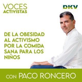 #2 - Paco Roncero: de la obesidad al activismo por la comida sana para los niños