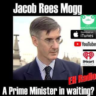 Morning moment Jacob Rees Mogg A prime minister in waiting? July 17 2018