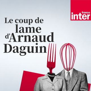 Le coup de lame d'Arnaud Daguin du dimanche 27 juin 2021