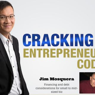 Episode 038 – How Did Jim Mosquera Help Small to Mid Sized Business to Overcome Business Challenges in Today's Economy?
