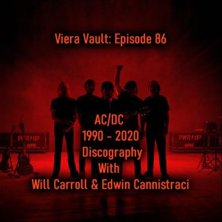 Episode 86:  AC/DC The Brian Johnson Years Part 2 with Will Carroll and Edwin Canistachi