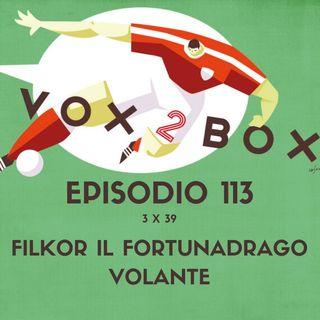 Episodio 113 (3x39) - Filkor il fortunadrago volante - con Donato Di Martino