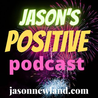 Jason's Positivity Podcast
