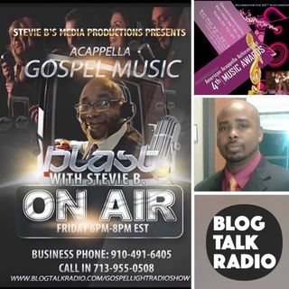 Stevie B's Acappella Gospel Music Blast - (Episode 132)