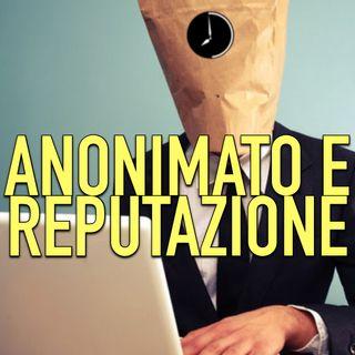 Perché l'Anonimato ci rende persone peggiori? Web, Reputazione e Identità