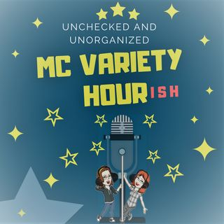 MC Variety Hour-ish