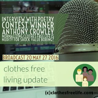 Clothes free living update # 20 poetry contest winner anthony crowley