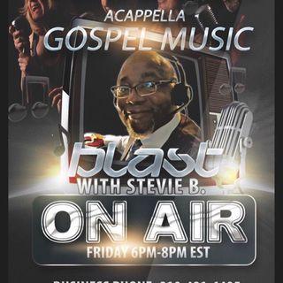 Stevie B's Acappella Gospel Music Blast -  Episode 1