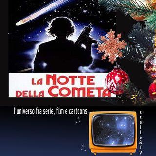 #8 Stelle&TV: Comete di Natale & La notte della cometa