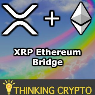 XRP ETHEREUM BRIDGE Being Built By RIPPLE XPRING - XRP ERC-20 Token Interopability