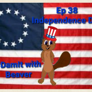 Ep 38 Independence Day