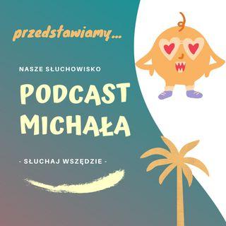 O mnie - Podcast Michała #1