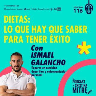 Dietas: lo que hay que saber para tener éxito con Ismael Galancho. Episodio 116