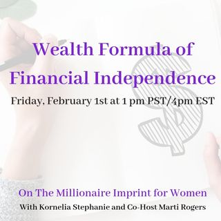Wealth Formula of Financial Independence, with Marti Rogers